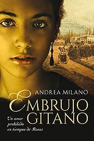 Embrujo gitano: Un amor prohibido en tiempos de Rosas par Andrea Milano