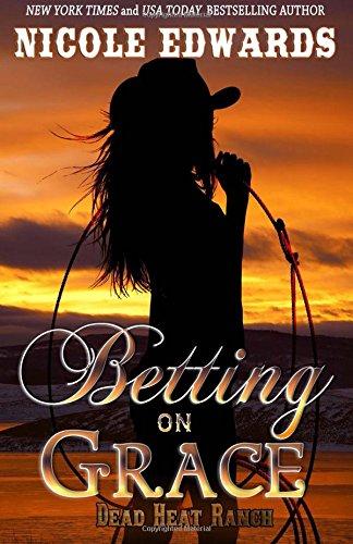 Betting on Grace: Volume 2 (Dead Heat Ranch)