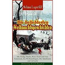 Die beliebtesten Weihnachtsgeschichten von Selma Lagerlöf:  Die Heilige Nacht, Peter Nord und Frau Fastenzeit, Ein Weihnachtsgast, Der Spielmann und viel ... Bethlehem, Die Lichtflamme… (German Edition)