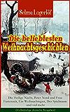 Die beliebtesten Weihnachtsgeschichten von Selma Lagerlöf:  Die Heilige Nacht, Peter Nord und Frau Fastenzeit, Ein Weihnachtsgast, Der Spielmann und viel ... Kindlein von Bethlehem, Die Lichtflamme...
