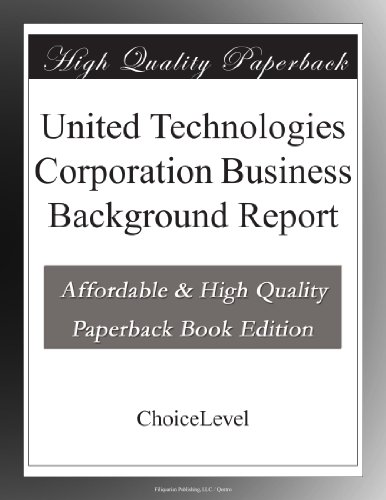 united-technologies-corporation-business-background-report
