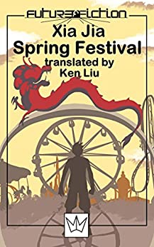 Spring Festival (Future Fiction Book 13) by [Jia, Xia]