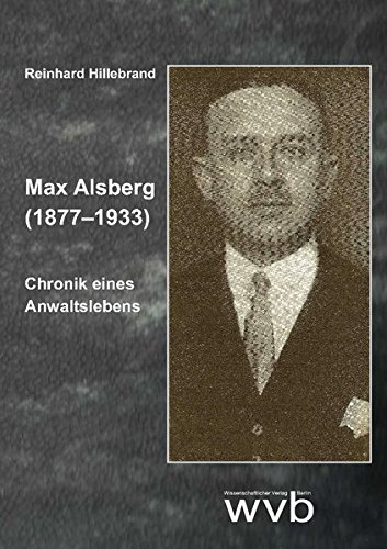 Max Alsberg (1877-1933): Chronik eines Anwaltslebens