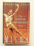 Misha: Mikhail Baryshnikov Story by Barbara Aria (1998-01-01)