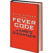 The Fever Code (Maze Runner Series) by James Dashner (2016-09-27)