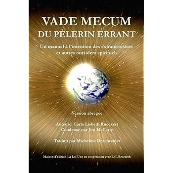Vade mecum du pèlerin errant: Un manuel à l'intention des extraterrestres et autres outsiders spirituels