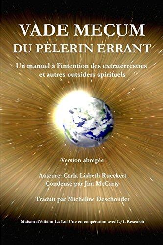 Vade mecum du pèlerin errant: Un manuel à l'intention des extraterrestres et autres outsiders spirituels par Carla Lisbeth Rueckert