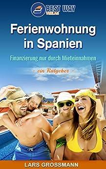 Ferienwohnung in Spanien: Finanzierung nur durch Mieteinnahmen - ein Ratgeber - (Traumhaus gesucht 2)