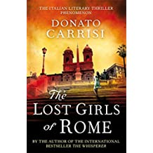 The Lost Girls of Rome by Donato Carrisi (2012-07-05)