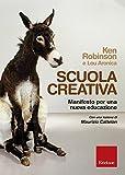 Scuola creativa. Manifesto per una nuova educazione