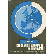 Geographie economique et ferroviaire des pays de la c.e.e. (marche commun) et de la suisse fascicule 2: suisse geographie economique et ferroviaire