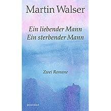 Ein liebender Mann/Ein sterbender Mann: Zwei Romane