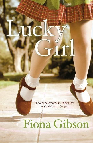 Lucky Girl: Written by Fiona Gibson, 2006 Edition, Publisher: Hodder Paperbacks [Paperback]