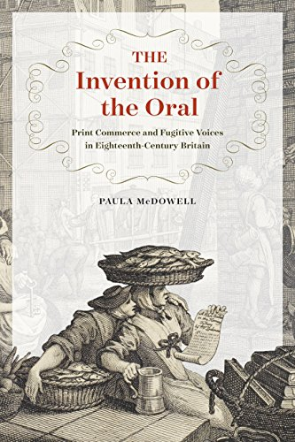 The Invention of the Oral: Print Commerce and Fugitive Voices in Eighteenth-Century Britain (English Edition) por Paula McDowell