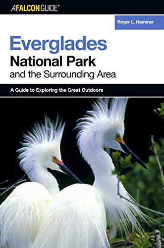 A Falconguide(r) to Everglades National Park and the Surrounding Area (FalconGuide Exploring Series) (Florida Kajak-angeln)