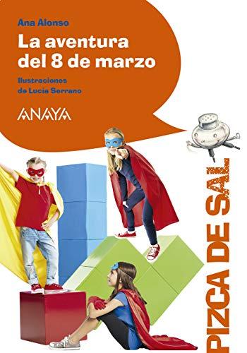 La aventura del 8 de marzo (LITERATURA INFANTIL (6-11 años ...