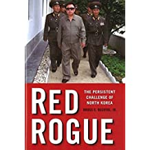 Red Rogue: The Persistent Challenge of North Korea by Bruce E. Bechtol Jr. (2007-08-15)
