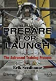 Prepare for Launch: The Astronaut Training Process (Space Exploration)