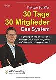 30 Tage 30 Mitglieder - Das System: 7 Strategien wie erfolgreiche Fitnessstudios mehr Mitglieder mit Online-Marketing gewinnen!