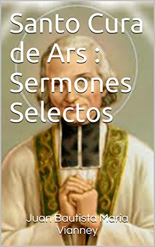Ebooks de amazon Santo Cura de Ars : Sermones Selectos PDF