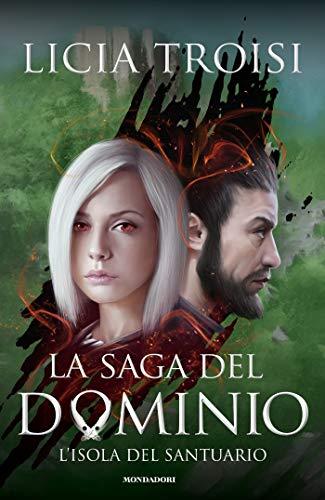 La saga del Dominio - 3. L'isola del santuario di [Troisi, Licia]