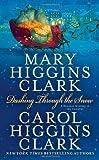Dashing Through the Snow by Clark, Mary Higgins, Clark, Carol Higgins (2009) Mass Market Paperback