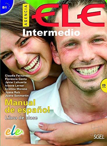 Agencia ELE. Intermedio B1. Con e-book. Con espansione online. Con CD Audio. Per le Scuole siperiori: Agencia ELE Intermedio libro de clase + cd: Nivel B1 MCER: 2