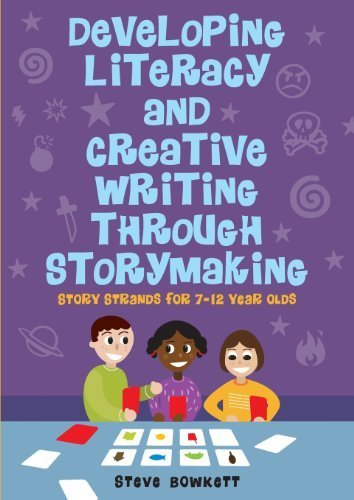 Developing Literacy and Creative Writing through Storymaking: Story Strands for 7-12 year olds by Bowkett, Steve (2010) Paperback
