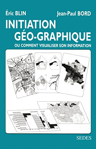 Initiation géo-graphique, ou comment visualiser son information