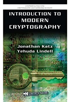 Introduction to Modern Cryptography: Principles and Protocols (Chapman & Hall/CRC Cryptography and Network Security Series) von [Katz, Jonathan, Lindell, Yehuda]