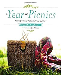 A Year of Picnics: Recipes for Dining Well in the Great Outdoors