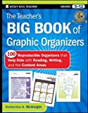 The Teacher′s Big Book of Graphic Organizers: 100 Reproducible Organizers that Help Kids with Reading, Writing, and the Content Areas (Jossey-Bass Teacher)