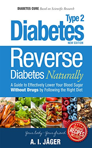 Read Online Reverse Diabetes Naturally: A Guide to Effectively Lower Your Blood Sugar Without Drugs by Following the Right Diet RTF