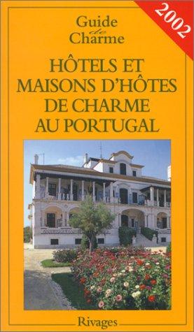 Hôtels et maisons d'hôtes de charme au Portugal