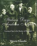 Italian Days, Arabian Nights: Coming of Age in the Shadow of Mussolini