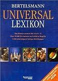 Bertelsmann Universal Lexikon. Das Wissen unserer Zeit von A - Z -