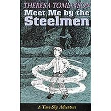 Meet Me By The Steel Men (Time Slip Adventures)