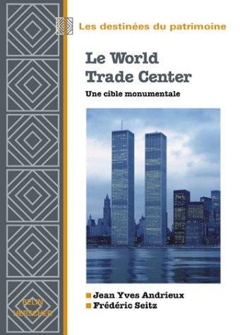 Le World Trade Center : une cible monumentale