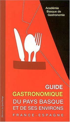 Guide gastronomique du pays basque et de ses environs : France-Espagne