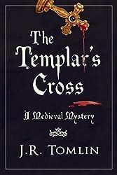 The Templar's Cross: A Medieval Mystery (The Sir Law Kintour Mysteries Book 1)