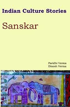 Indian Culture Stories: Sanskar by [Verma, Dinesh]
