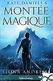 Montée Magique - Kate Daniels, T6