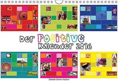 Der positive Kalender (Wandkalender 2016 DIN A4 quer): Positiv eingestellt durchs ganze Jahr! Aufmunternde Bilder und Botschaften aus aller Welt ... 14 Seiten ) (CALVENDO Menschen)