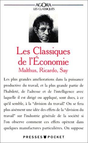 Les Classiques de l'économie : Malthus, Ricardo, Say