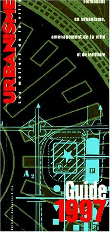 Guide des formations en urbanisme 1997 par Collectif
