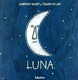 Luna / Moon (De La Cuna a La Luna) (Spanish Edition) by Antonio Rubio (2005-07-30)