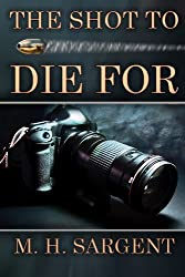 The Shot To Die For (An MP-5 CIA Series Thriller Book 2) (English Edition)