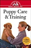 Puppy Care and Training: An Owner′s Guide to a Happy Healthy Pet