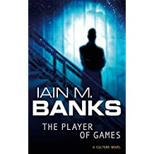 The Player Of Games: A Culture Novel (The Culture)