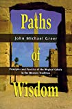 Paths of Wisdom: Principles and Practice of the Magical Cabala, Western Tradition (Llewellyn's High Magick)